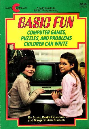 BASIC Fun : Computer Games, Puzzles, And Problems Children Can Write