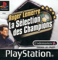 Roger Lemerre : La Selection Des Champions 2001