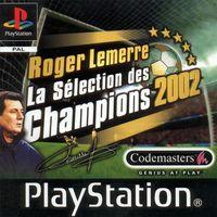 Roger Lemerre : La Selection Des Champions 2002