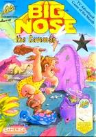 Big Nose : The Caveman