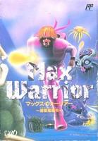 Max Warrior : Wakusei Kaigenrei