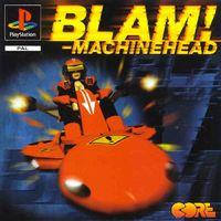 Blam ! Machinehead