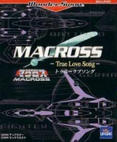 Chou Jikuu Yousai Macross : True Love Song